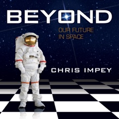 Beyond: Our Future in Space (Unabridged)