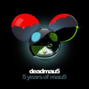 5 Years of mau5 - deadmau5 - deadmau5