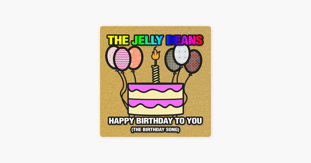 happy birthday to you the birthday song single by the jelly beans on apple music