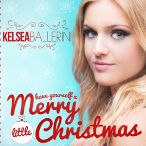 Kelsea Ballerini - Have Yourself a Merry Little Christmas