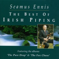 The Best of Irish Piping: The Pure Drop & the Fox Chase by Seamus Ennis on Apple Music