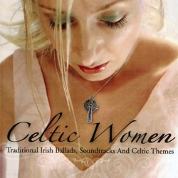 View album Celtic Women (Traditional Irish Ballads, Soundtracks and Celtic Themes)