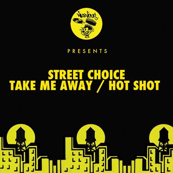 Street Choice mit Take Me Away