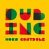 Hors contrôle - Dub Inc
