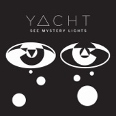 YACHT - I'm In Love With A Ripper (Party Mix)