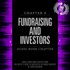 Loren Weisman - Chapter 8: Fundraising and Investors: The Artist's Guide to Success in the Music Business, 2nd Edition (Unabridged)  artwork