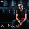 Jatti Nachdi feat PBN Serena Raj Bains Bambi Single