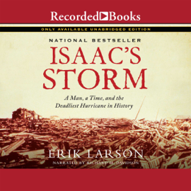 Isaac's Storm: A Man, a Time, and the Deadliest Hurricane in History (Unabridged) audiobook