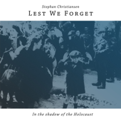 Lest We Forget - In the Shadow of the Holocaust