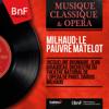 Milhaud: Le pauvre matelot (Mono Version) - Jacqueline Brumaire, Jean Giraudeau, Orchestre du Théâtre National de l'Opéra de Paris & Darius Milhaud