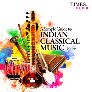 Pandit Hariprasad Chaurasia, Ronu Majumdar & Rupak Kulkarni - A Simple Guide to Indian Classical Music - Flute