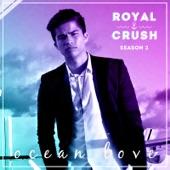 "Ocean Love (From ""Royal Crush Season 2"") - Single"