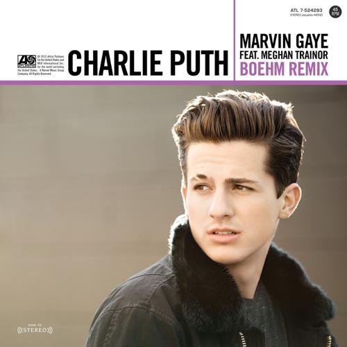 Charlie Puth - Marvin Gaye (feat. Meghan Trainor) [Boehm Remix] - Single