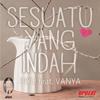 Sesuatu Yang Indah (feat. Vanya) - Piyu