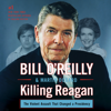 Bill O'Reilly & Martin Dugard - Killing Reagan (Unabridged)  artwork