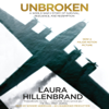 Laura Hillenbrand - Unbroken: A World War II Story of Survival, Resilience, And Redemption (Unabridged)  artwork