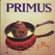 Primus - Frizzle Fry (Remastered)