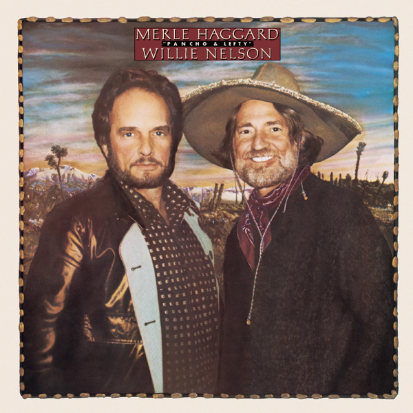 Pancho & Lefty by Merle Haggard & Willie Nelson on Apple Music