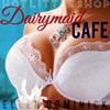 Dairymaid Cafe: Down on the Farm: Hot Little Shop (Unabridged)