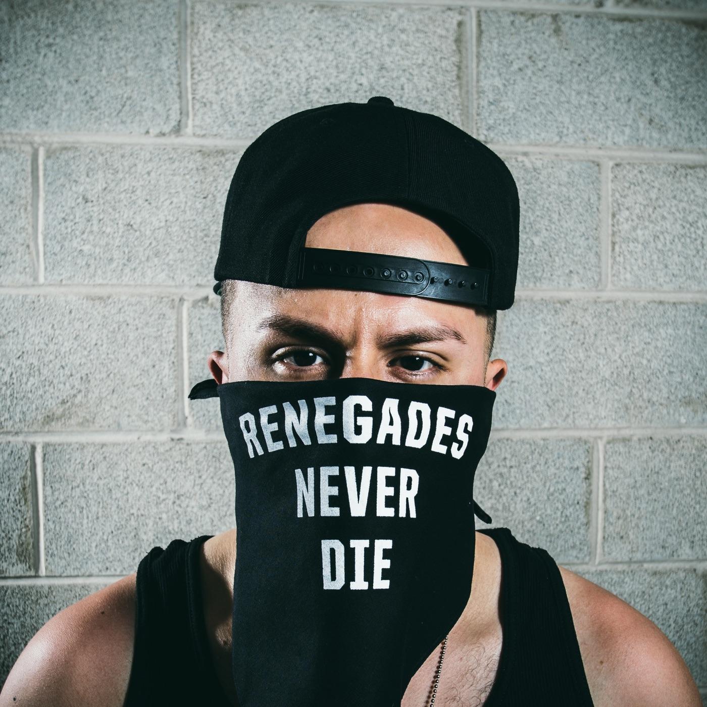 Renegades Never Die