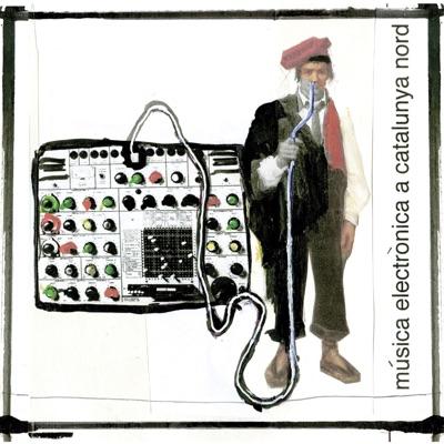 Música Electrònica a Catalunya Nord (Catalunya Nord, Vol. 3) - Pascal Comelade