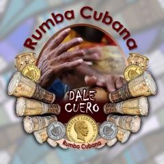 Dale cuero (Rumba Cubana)
