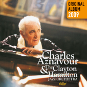 Charles Aznavour & The Clayton-Hamilton Jazz Orchestra (Remastered)