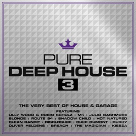 Pure deep house 3 the very best of house garage by for What s deep house music