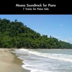How Far I'll Go Moana Soundtrack for Piano: 7 Tracks for Piano Solo - daigoro789 image