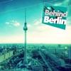 Behind Berlin, Vol. 2