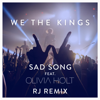 We the Kings - Sad Song (feat. Olivia Holt) [RJ Remix] artwork