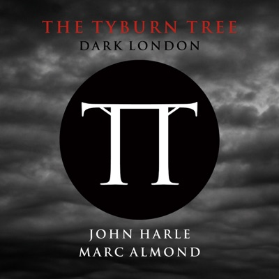 The Tyburn Tree - Dark London - Marc Almond