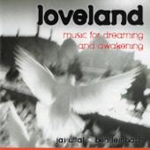 Loveland: Music For Dreaming and Awakening