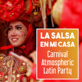 La Salsa en Mi Casa: Carnival Atmospheric Latin Party – Classic Bar Grooves, Cuban Sounds, Dancing Classes, Stress Release & Workout