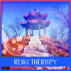 Reiki Therapy – Asian Meditation, Chinese Music, Tranquility Nature Sounds for Yoga - Various Artists