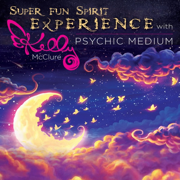 The Super Fun Spirit Experience with Kelly McClure