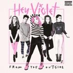 Hey Violet - Break My Heart