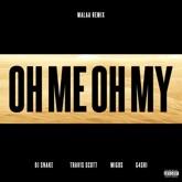 Oh Me Oh My (Malaa Remix) [feat. Travis Scott, Migos & G4shi] - Single