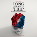 Long Strange Trip: The Untold Story of the Grateful Dead (Motion Picture Soundtrack)