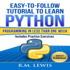 R. M. Lewis - Easy-to-Follow Tutorial to Learn Python Programming in Less Than One Week: Includes Practice Exercises (Unabridged)  artwork