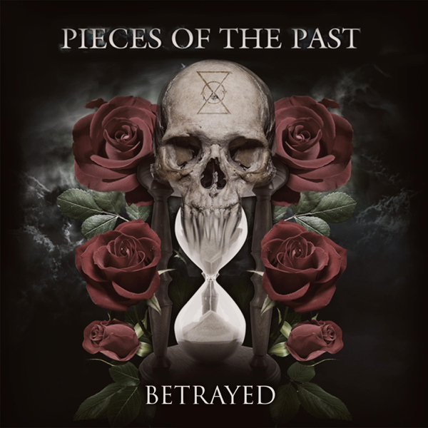 Pieces Of The Past - Betrayed [EP] (2017)