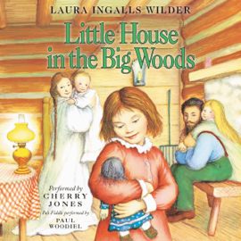 Little House in the Big Woods: Little House, Book 1 (Unabridged) audiobook