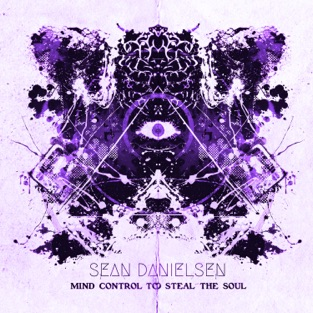 Mind Control to Steal the Soul – EP – Sean Danielsen