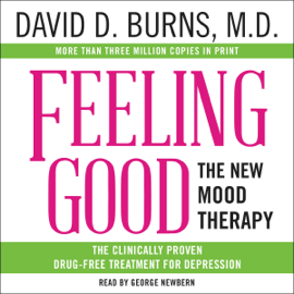 Feeling Good: The New Mood Therapy (Unabridged) audiobook