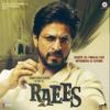 Raees (Original Motion Picture Soundtrack) - Ram Sampath, JAM8 & Kalyanji - Anandji