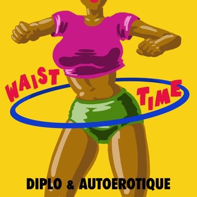 Waist Time - Single - Diplo
