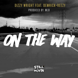 On the Way (feat. Demrick & Reezy) - Single Mp3 Download