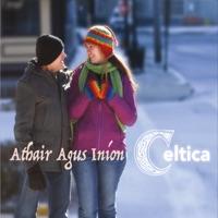 Athair Agus Iníon by Celtica on Apple Music