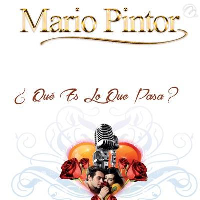 ¿Qué Es Lo Que Pasa? - Single - Mario Pintor