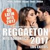 REGGAETON 2017 - 40 Latin Hits Romántico (Los Éxitos - Lo Que Suena en la Calle)